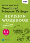 Image for Revise AQA GCSE combined science  : for the 9-1 exams: Trilogy foundation revision workbook