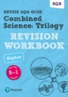 Image for Revise AQA GCSE combined science  : for the 9-1 examsTrilogy higher revision workbook