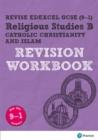 Image for Revise Edexcel GCSE (9-1) religious studies B  : for the 9-1 exams: Catholic Christianity & Islam