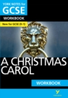 Image for York Notes for GCSE (9-1): A Christmas Carol WORKBOOK - The ideal way to catch up, test your knowledge and feel ready for 2021 assessments and 2022 exams