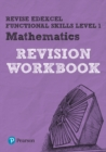 Image for Revise Edexcel Functional Skills Mathematics Level 1 Workbook