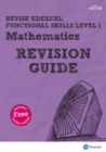 Image for Revise Edexcel functional skills mathematicsLevel 1,: Revision guide