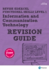Image for Revise Edexcel functional skills ICTLevel 1,: Revision guide