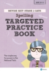 Image for Revise Key Stage 2 SATs English - Spelling - Targeted Practice