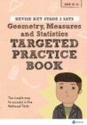 Image for Revise Key Stage 2 SATs Mathematics - Geometry, Measures, Statistics - Targeted Practice