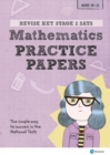 Image for Revise Key Stage 2 SATs Mathematics Revision Practice Papers