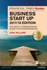 Image for Financial Times guides - business start up 2017/18 edition: the most comprehensive guide for entrepreneurs