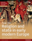 Image for Edexcel AS/A Level History, Paper 1&2: Religion and state in early modern Europe Student Book