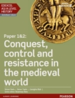 Image for Edexcel AS/A Level History, Paper 1&2: Conquest, control and resistance in the medieval world Student Book