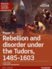 Image for Edexcel A level history.: (Rebellion and disorder under the tudors, 1485-1603) : Paper 3,