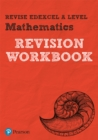 Image for Revise Edexcel A level Mathematics Revision Workbook : for the 2017 qualifications