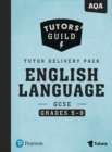 Image for Tutors' Guild AQA GCSE (9-1) English Language Grades 5-9 Tutor Delivery Pack