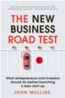 Image for The new business road test  : what entrepreneurs and investors should do before launching a lean start-up