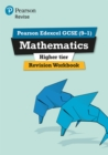 Image for Mathematics  : for the 9-1 qualificationsHigher,: Revision workbook