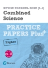 Image for REVISE Edexcel GCSE (9-1) Combined Science Higher Practice Papers Plus : for the 2016 qualifications