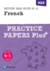 Image for REVISE AQA GCSE (9-1) French Practice Papers Plus : for the 2016 qualifications