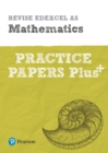 Image for Revise Edexcel AS mathematics practice papers plus  : for the 2017 qualifications