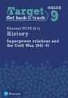 Image for Target Grade 9 Edexcel GCSE (9-1) History Superpower Relations and the Cold War 1941-91 Workbook
