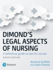 Image for Dimond's legal aspects of nursing  : a definitive guide to law for nurses
