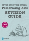 Image for Revise BTEC tech award performing arts revision guide