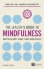 Image for The leader's guide to mindfulness  : how to use soft skills to get hard results
