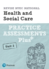 Image for Pearson REVISE BTEC National Health and Social Care Practice Assessments Plus U2 : for home learning, 2021 assessments and 2022 exams