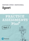 Image for Revise BTEC National Sport Unit 2 Practice Assessments Plus