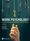 Image for Work psychology: understanding human behaviour in the workplace
