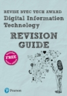 Image for Revise BTEC tech award digital information technology: Revision guide