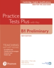 Image for Cambridge English Qualifications: B1 Preliminary New Edition Practice Tests Plus Student's Book with key