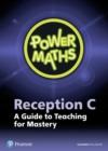 Image for Power mathsReception,: Teacher guide C