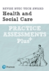 Image for Pearson REVISE BTEC Tech Award Health and Social Care Practice Assessments Plus : for home learning, 2021 assessments and 2022 exams