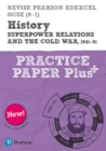 Image for History  : superpower relations and the Cold War, 1941-91: Practice paper plus