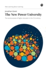 Image for The new power university  : the social purpose of higher education in the 21st century