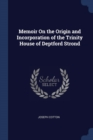 Image for Memoir On the Origin and Incorporation of the Trinity House of Deptford Strond