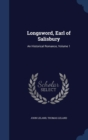 Image for Longsword, Earl of Salisbury : An Historical Romance, Volume 1