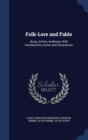 Image for Folk-Lore and Fable : Aesop, Grimm, Andersen, with Introductions, Notes and Illustrations