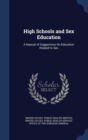 Image for High Schools and Sex Education : A Manual of Suggestions on Education Related to Sex