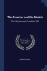 Image for The Preacher and His Models: The Yale Lectures in Preaching, 1891