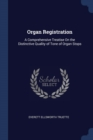 Image for Organ Registration: A Comprehensive Treatise On the Distinctive Quality of Tone of Organ Stops