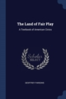 Image for The Land of Fair Play: A Textbook of American Civics