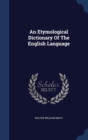 Image for An Etymological Dictionary of the English Language
