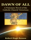Image for Dawn of All: A Visionary Novel of the Catholic Church Victorious