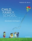 Image for Child, family, school, community  : socialization and support