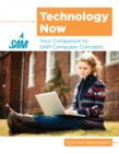 Image for Technology now  : your companion to the SAM computer concepts labs