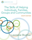 Image for The skills of helping individuals, families, groups, and communities