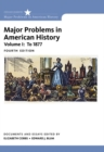 Image for Major problems in American history  : documents and essaysVolume I,: To 1877