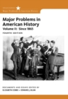 Image for Major problems in American history  : documents and essaysVolume II,: Since 1865