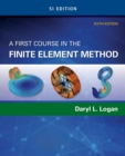 Image for A first course in the finite element method