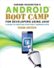 Image for Android Boot Camp for Developers Using Java (R) : A Guide to Creating Your First Android Apps